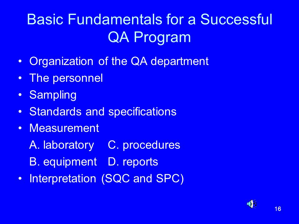 Basic Fundamentals for a Successful QA Program