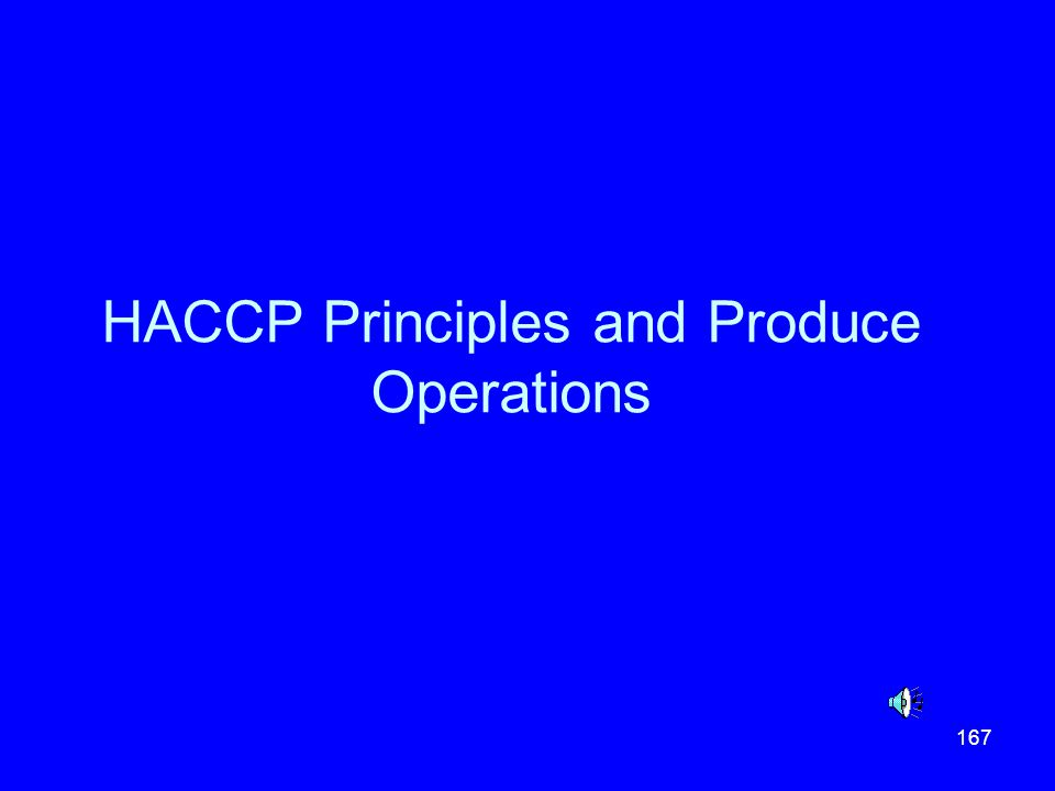 HACCP Principles and Produce Operations
