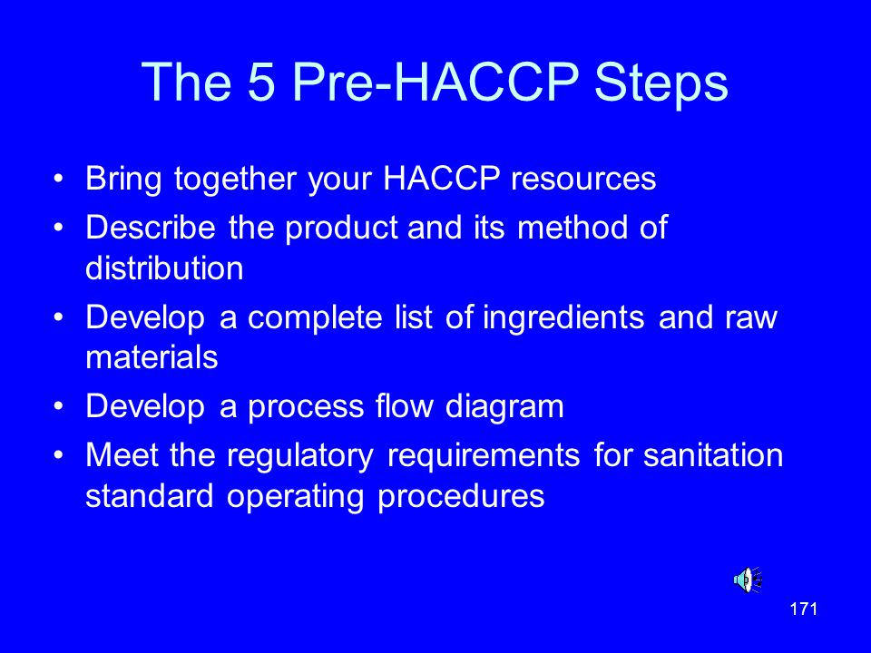 The 5 Pre-HACCP Steps Bring together your HACCP resources
