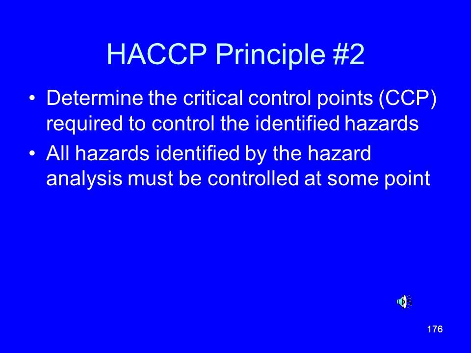 HACCP Principle #2 Determine the critical control points (CCP) required to control the identified hazards.