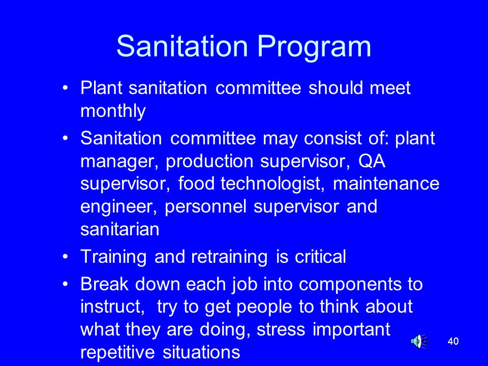 Sanitation Program Plant sanitation committee should meet monthly