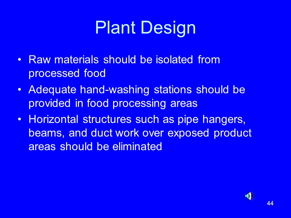 Plant Design Raw materials should be isolated from processed food
