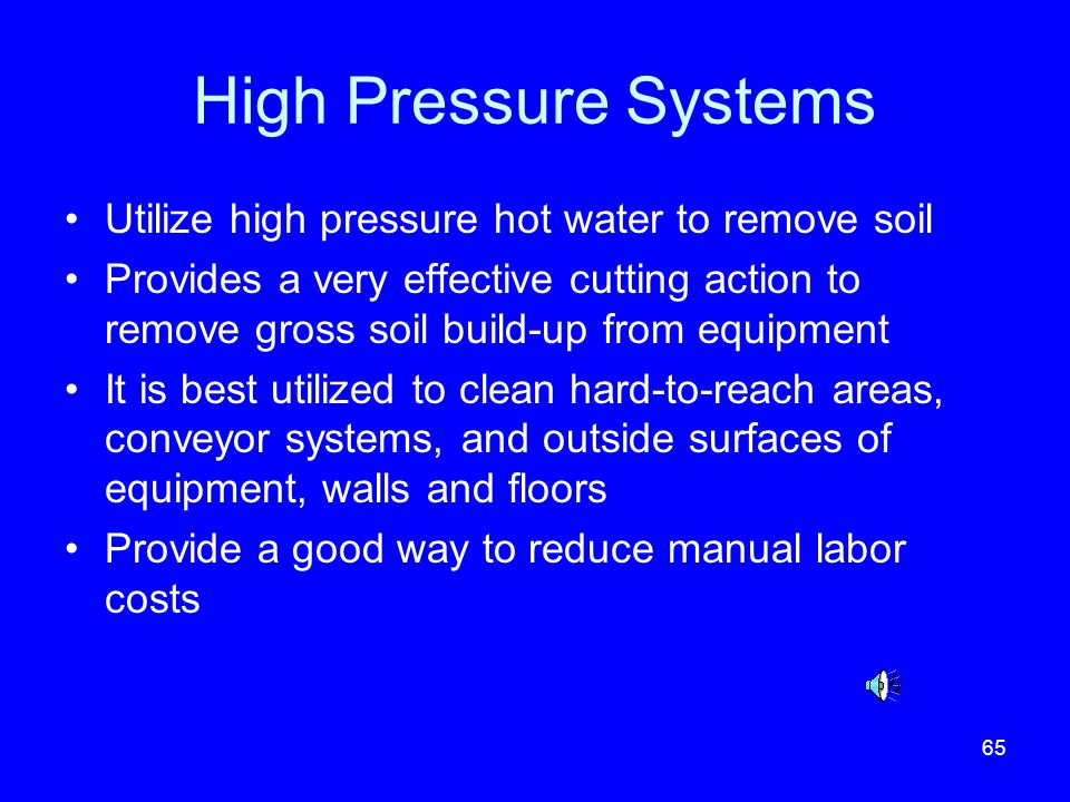 High Pressure Systems Utilize high pressure hot water to remove soil