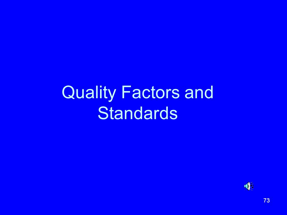 Quality Factors and Standards