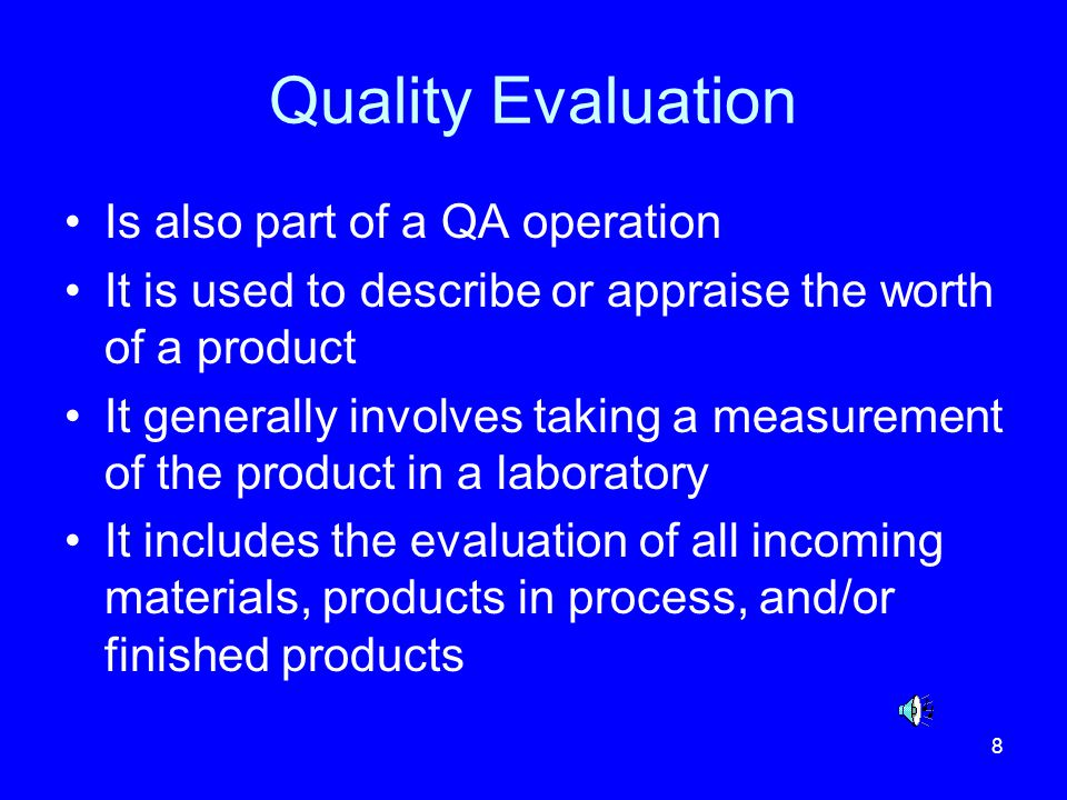 Quality Evaluation Is also part of a QA operation
