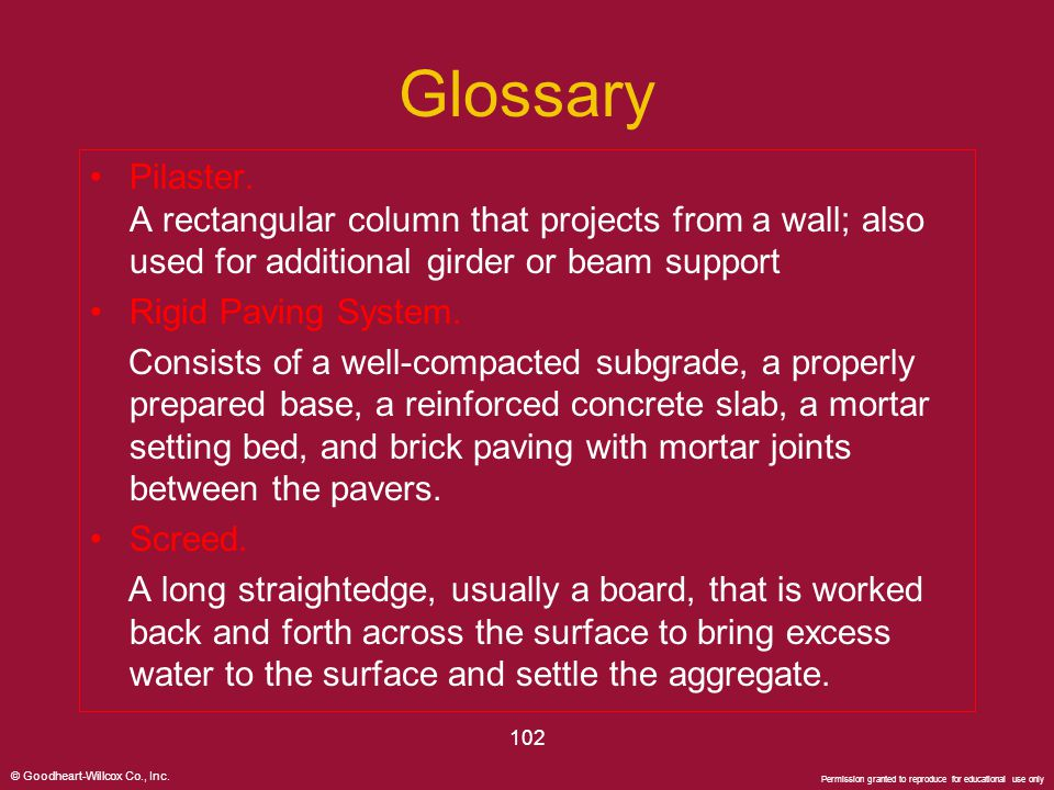 Glossary Pilaster. A rectangular column that projects from a wall; also used for additional girder or beam support.