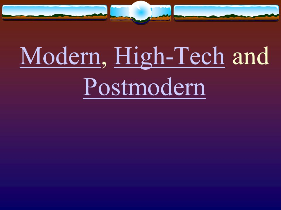 Modern, High-Tech and Postmodern