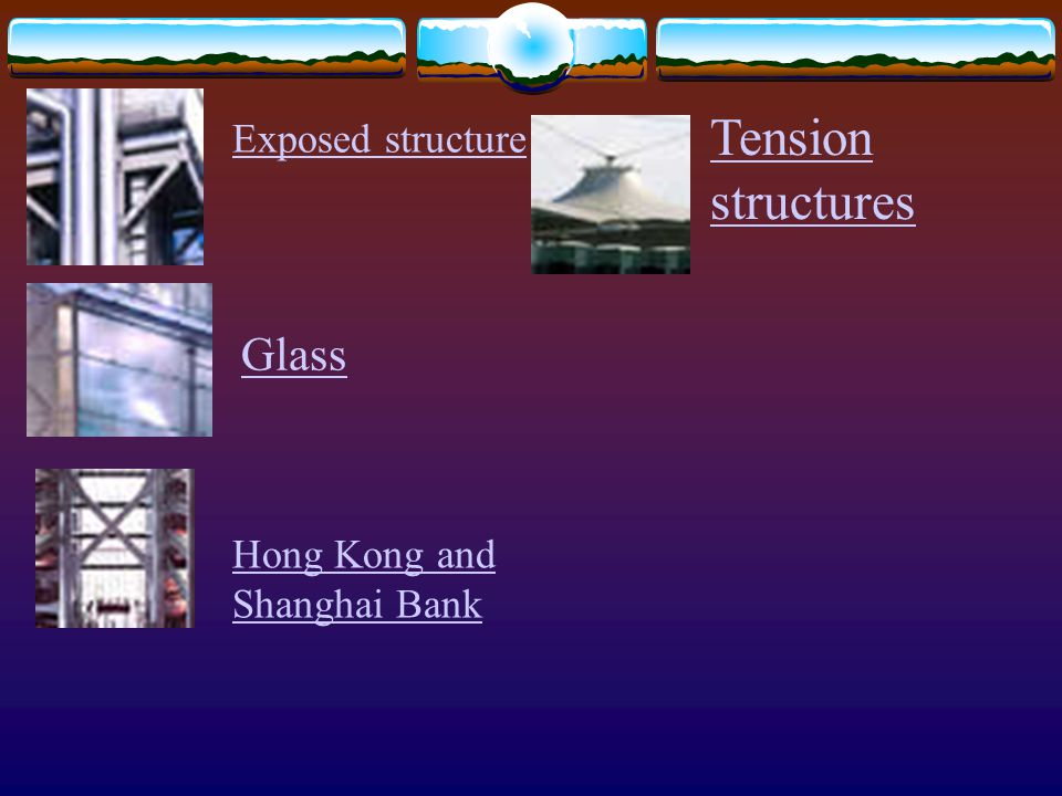 Tension structures Exposed structure Glass Hong Kong and Shanghai Bank