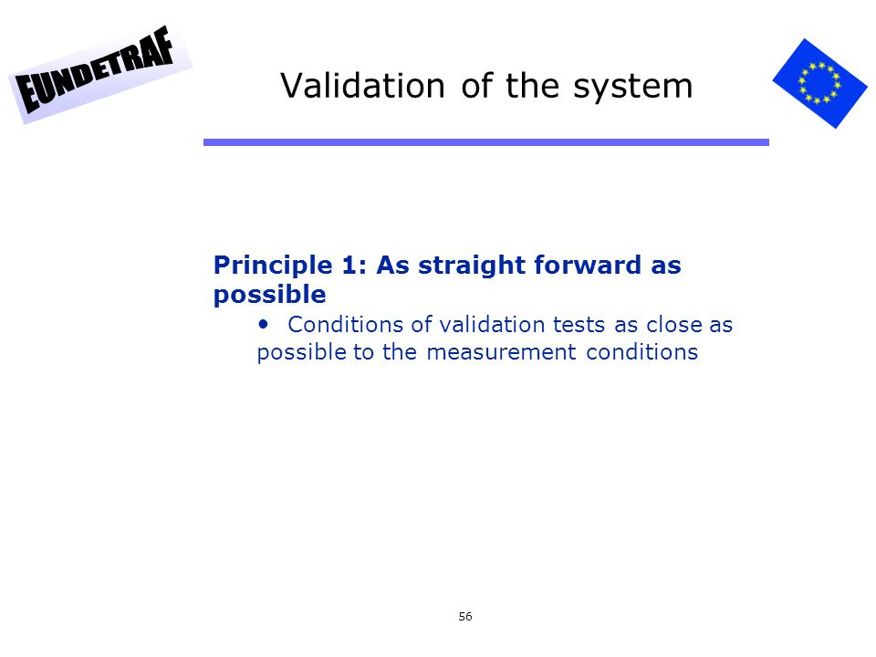 Validation of the system