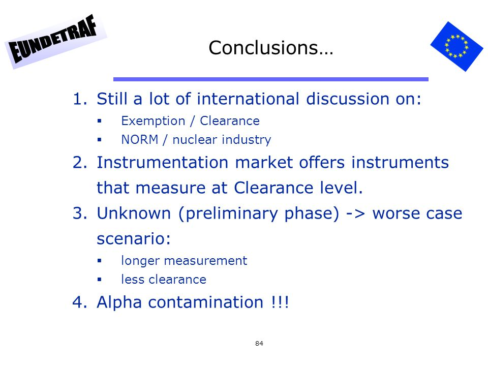 Conclusions… Still a lot of international discussion on: