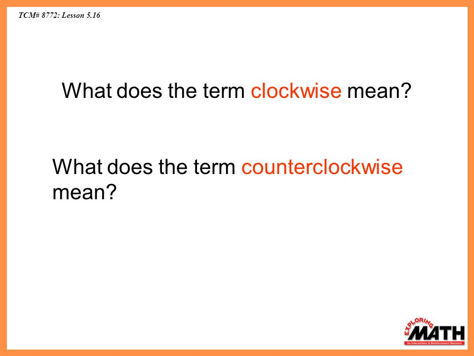 What does the term clockwise mean