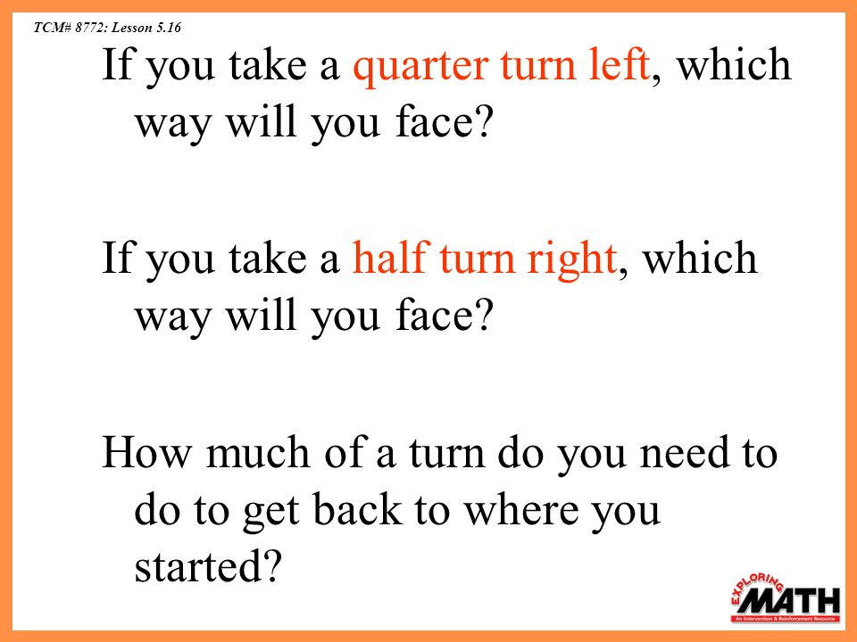 If you take a quarter turn left, which way will you face