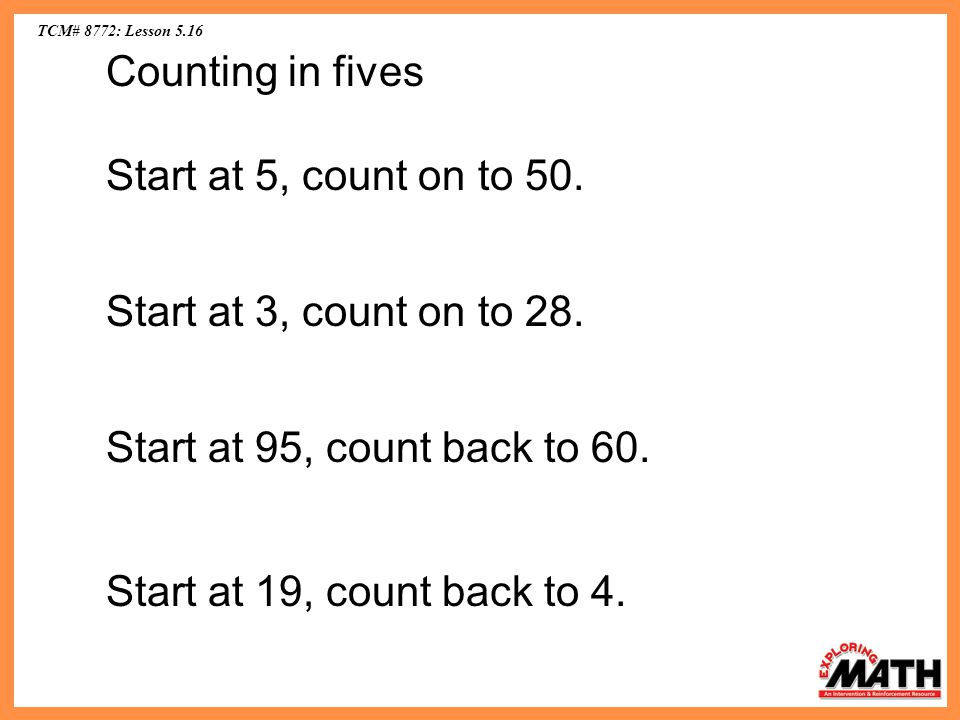 Counting in fives Start at 5, count on to 50.