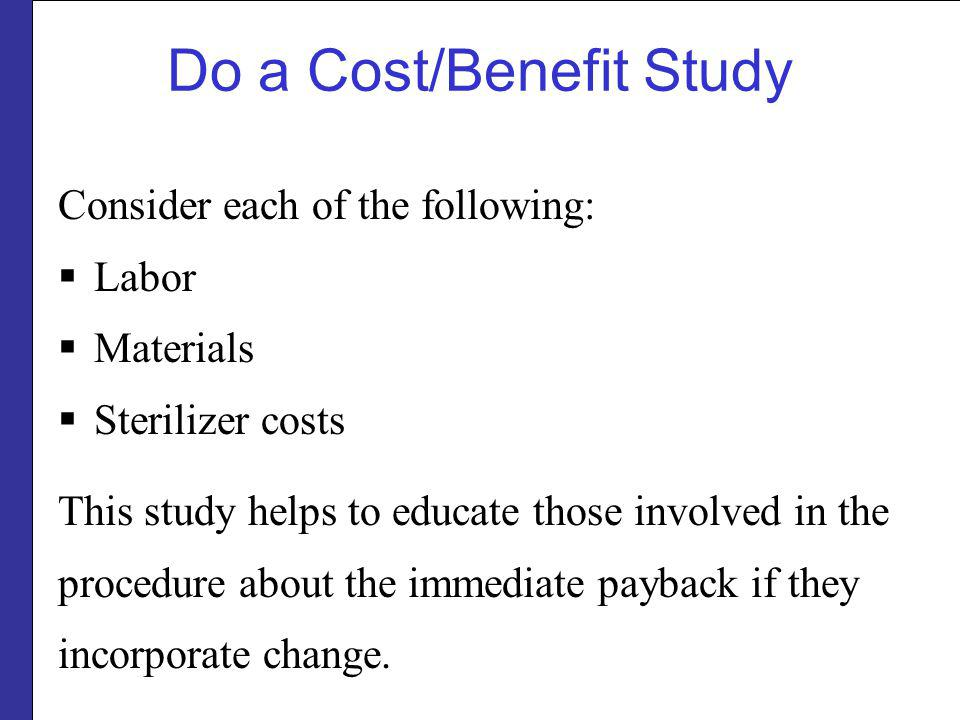 Do a Cost/Benefit Study