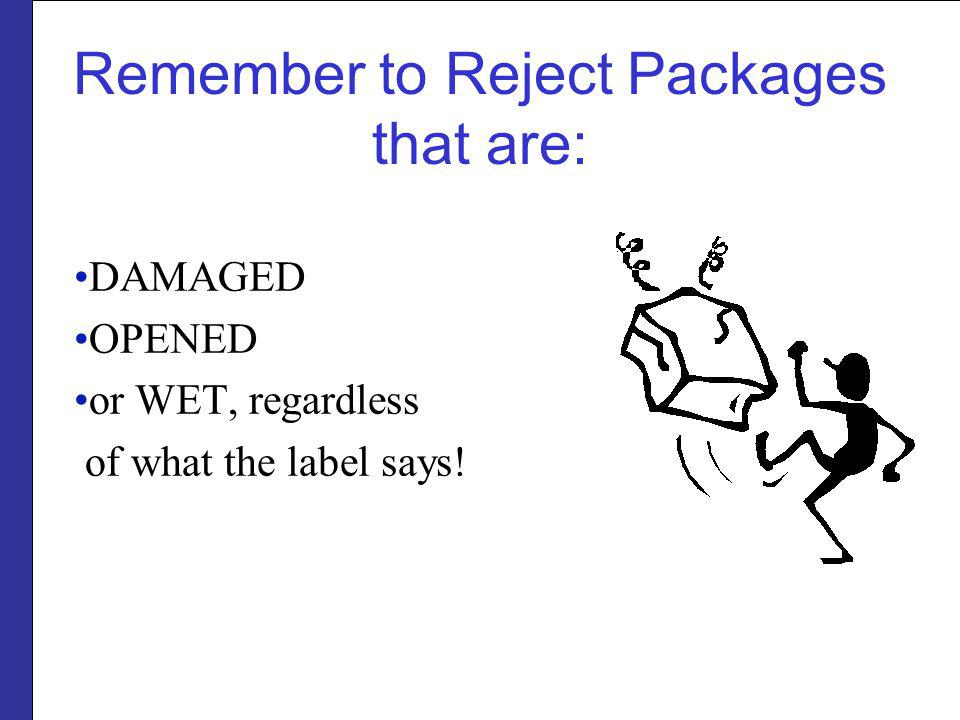 Remember to Reject Packages that are: