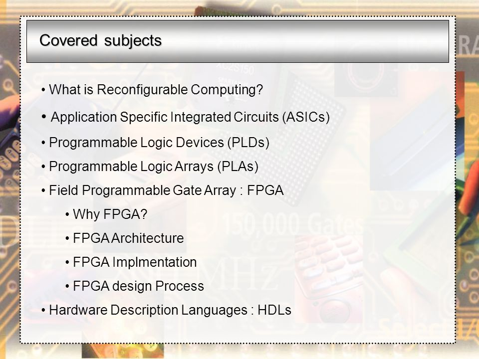 Application Specific Integrated Circuits (ASICs)