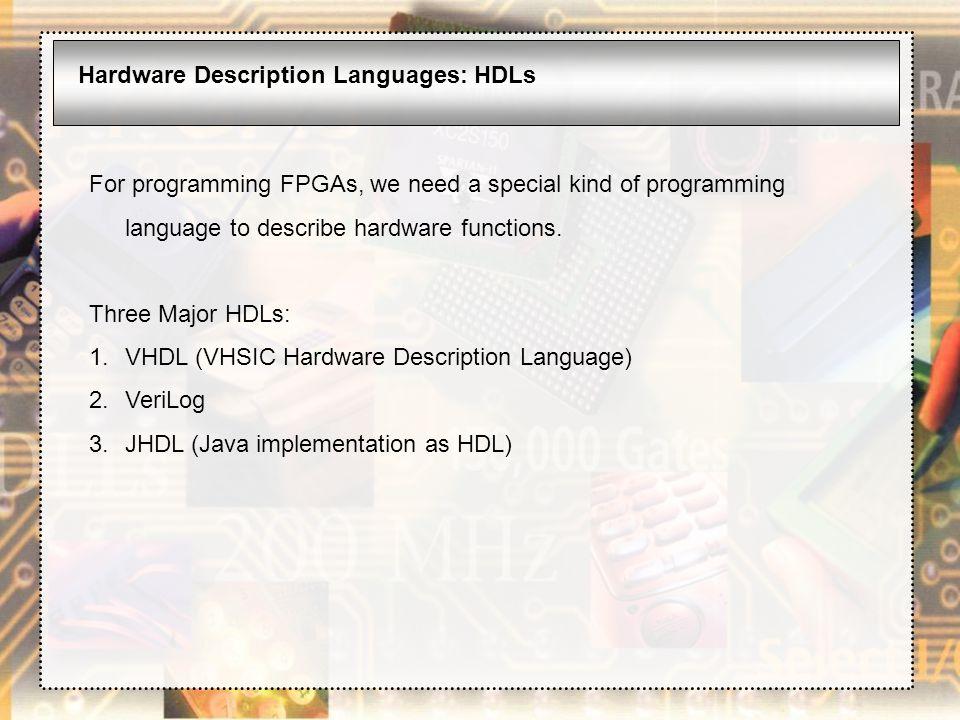 Hardware Description Languages: HDLs