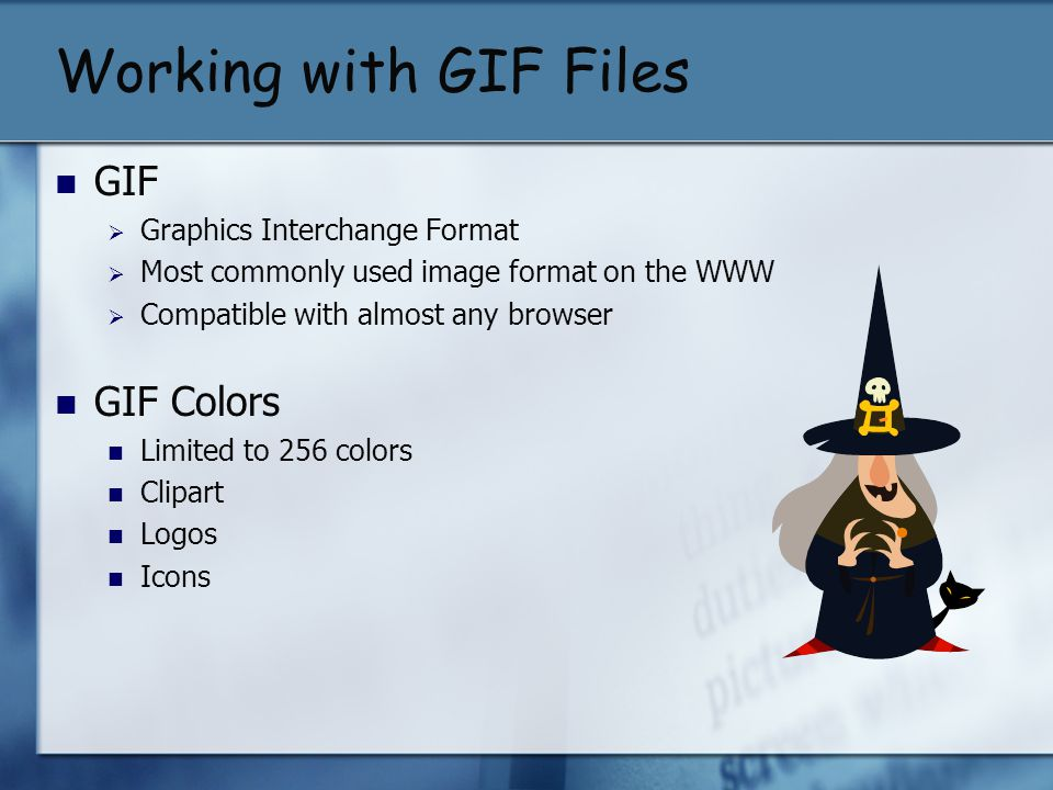 Working with GIF Files GIF GIF Colors Graphics Interchange Format