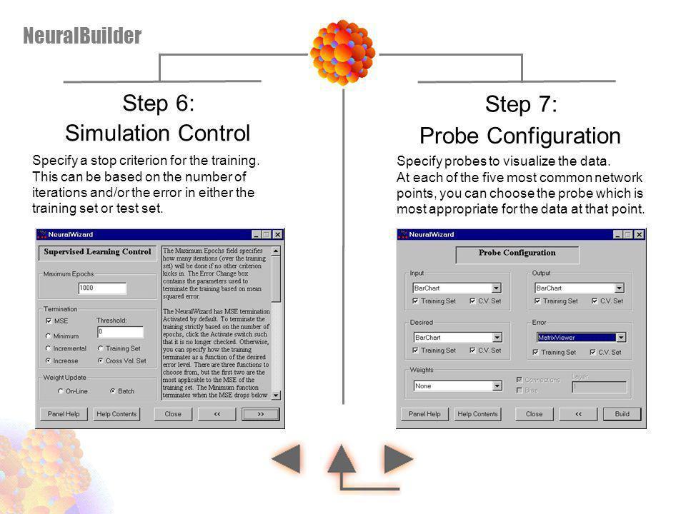 Step 6: Step 7: Simulation Control Probe Configuration NeuralBuilder
