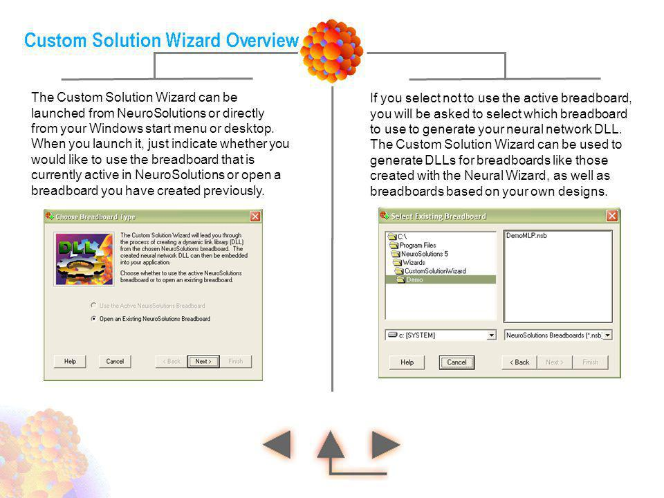 The Custom Solution Wizard can be launched from NeuroSolutions or directly from your Windows start menu or desktop.