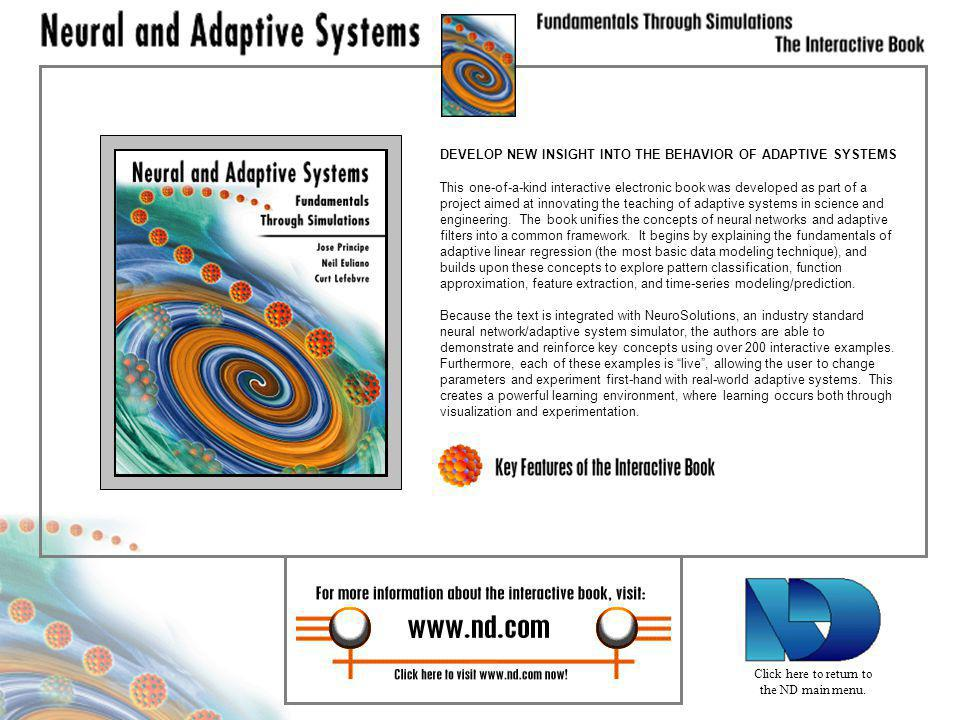 DEVELOP NEW INSIGHT INTO THE BEHAVIOR OF ADAPTIVE SYSTEMS