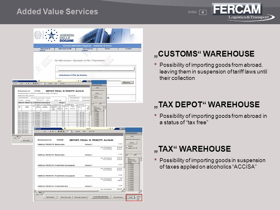 "Added Value Services ""CUSTOMS WAREHOUSE ""TAX DEPOT WAREHOUSE"