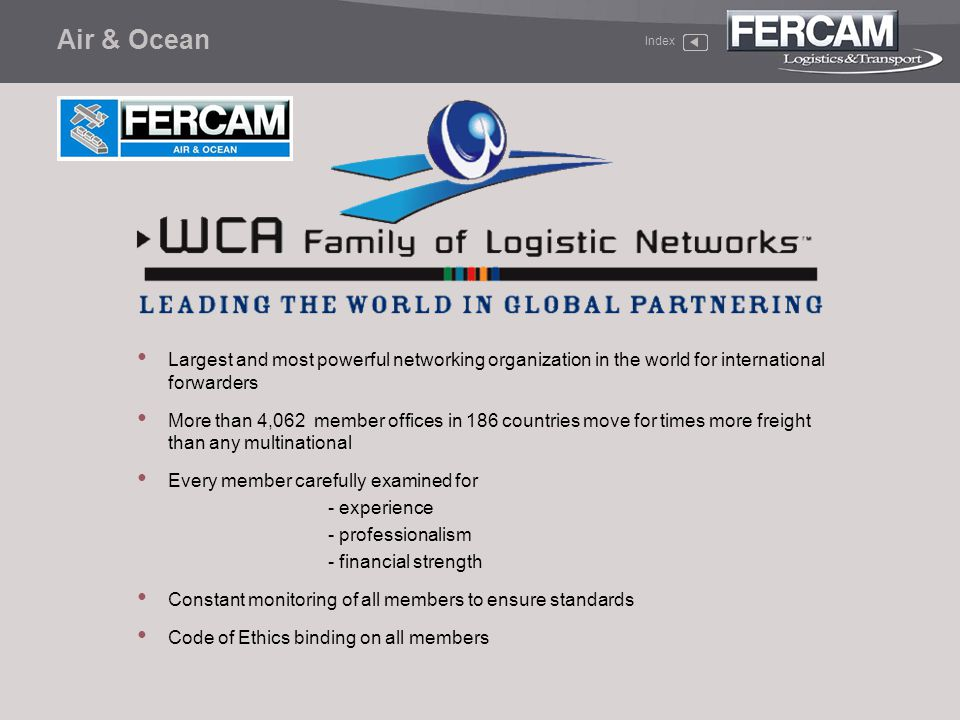 Air & Ocean Index. Largest and most powerful networking organization in the world for international forwarders.