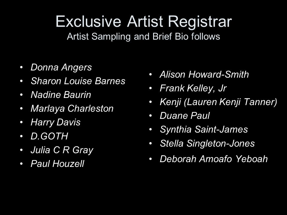 Exclusive Artist Registrar Artist Sampling and Brief Bio follows