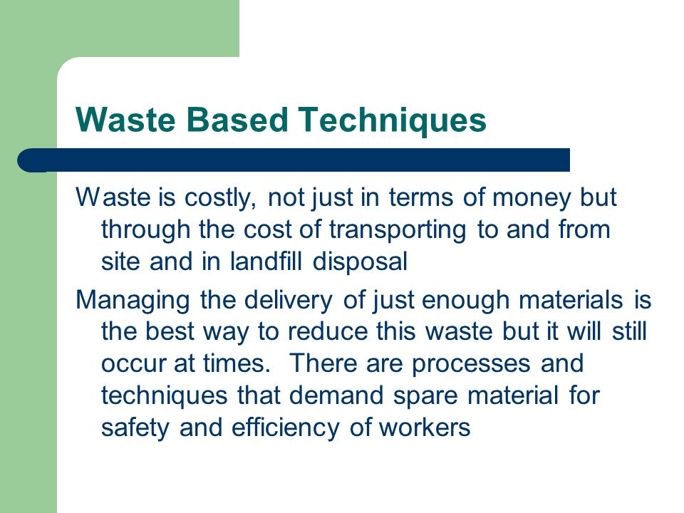 Waste Based Techniques