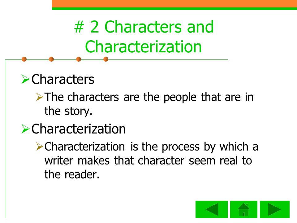 # 2 Characters and Characterization