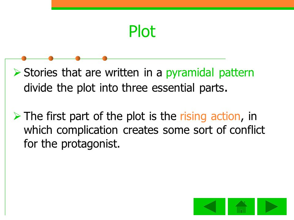 Plot Stories that are written in a pyramidal pattern divide the plot into three essential parts.