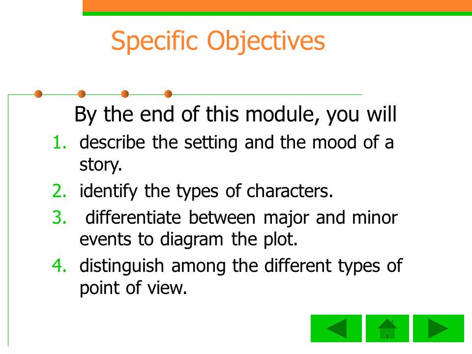 Specific Objectives By the end of this module, you will