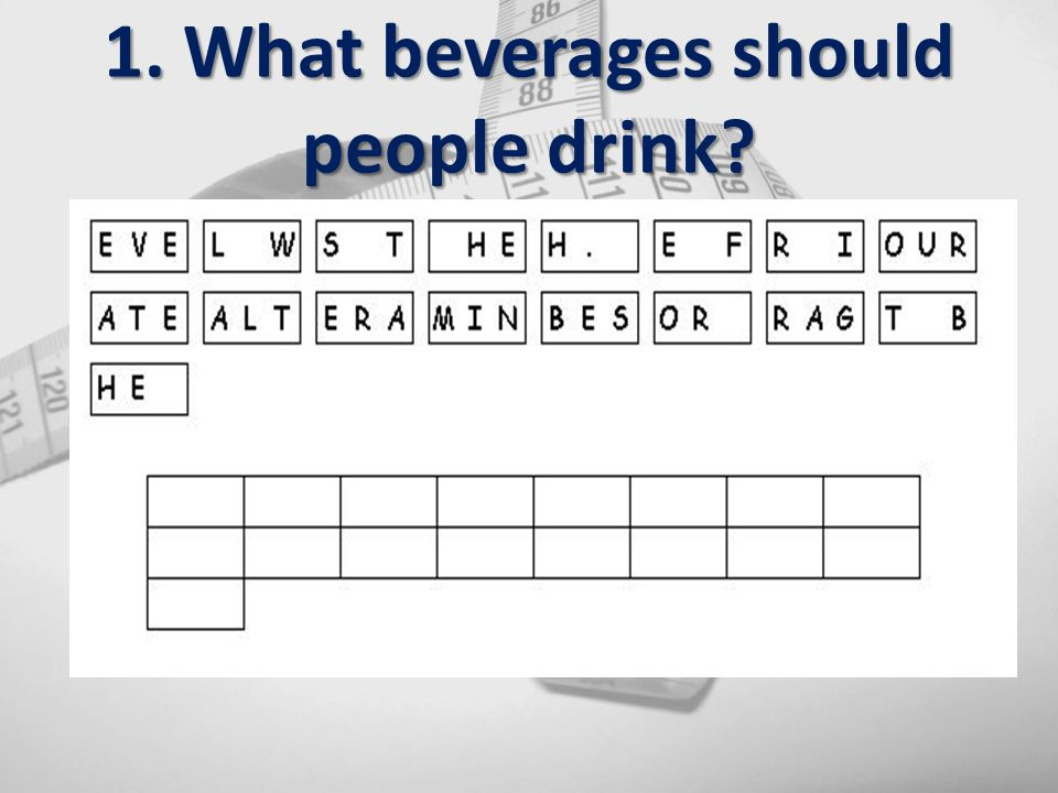 1. What beverages should people drink