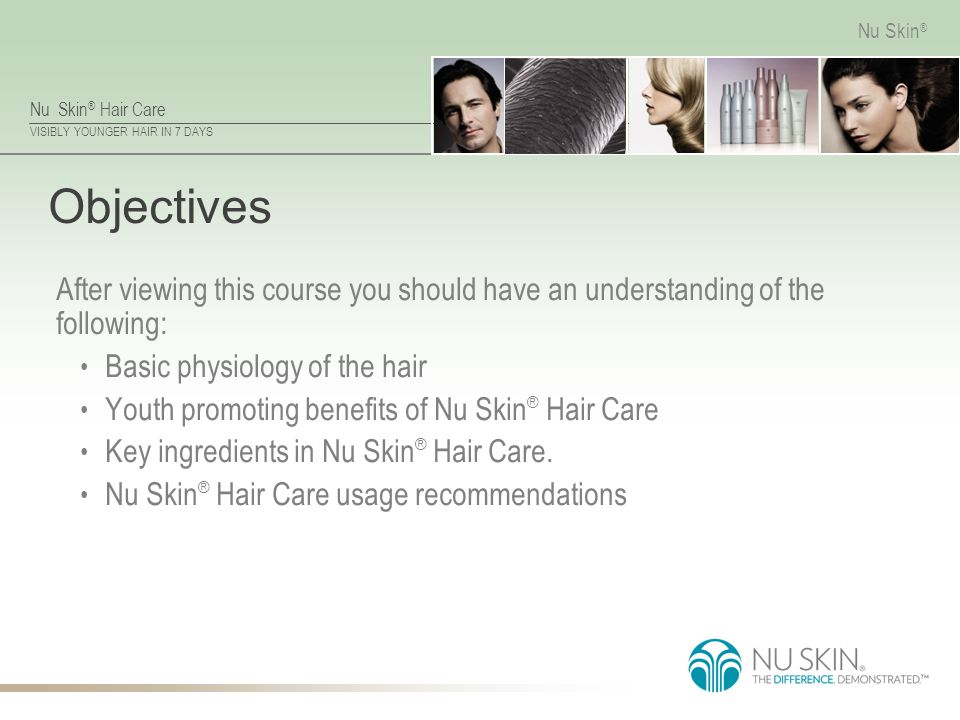 Objectives After viewing this course you should have an understanding of the following: Basic physiology of the hair.