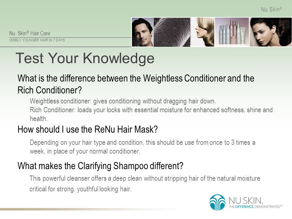 Test Your Knowledge What is the difference between the Weightless Conditioner and the Rich Conditioner