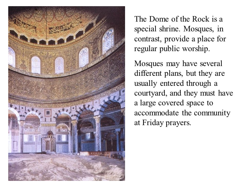 The Dome of the Rock is a special shrine
