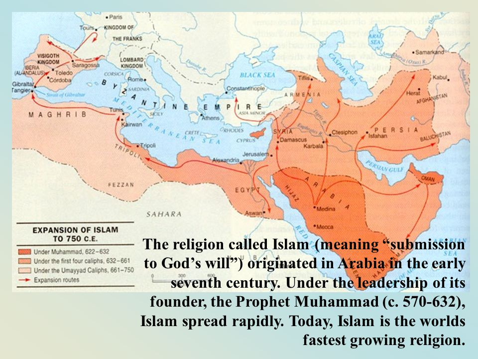 The religion called Islam (meaning submission to God's will ) originated in Arabia in the early seventh century. Under the leadership of its founder, the Prophet Muhammad (c. 570-632), Islam spread rapidly. Today, Islam is the worlds fastest growing religion.