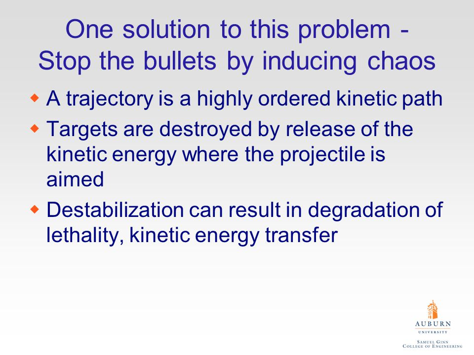 One solution to this problem - Stop the bullets by inducing chaos