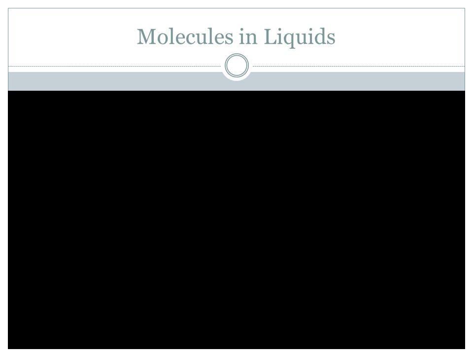 Molecules in Liquids