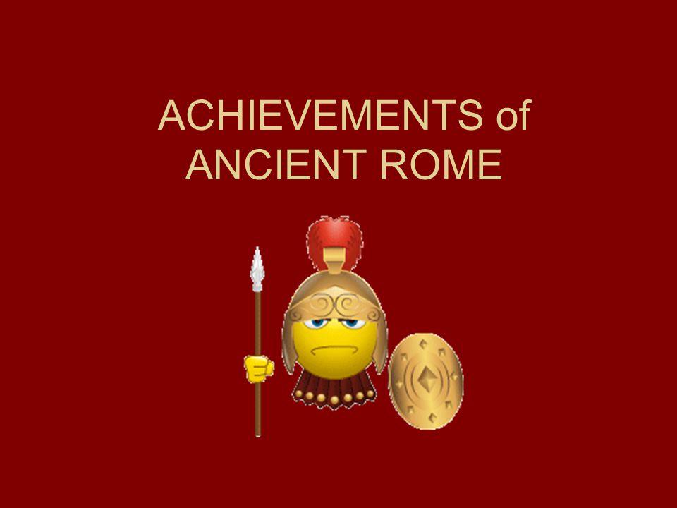 ACHIEVEMENTS of ANCIENT ROME