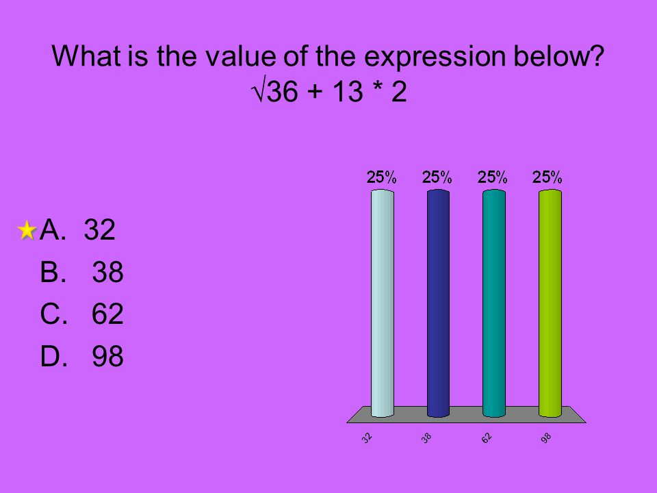 What is the value of the expression below √36 + 13 * 2