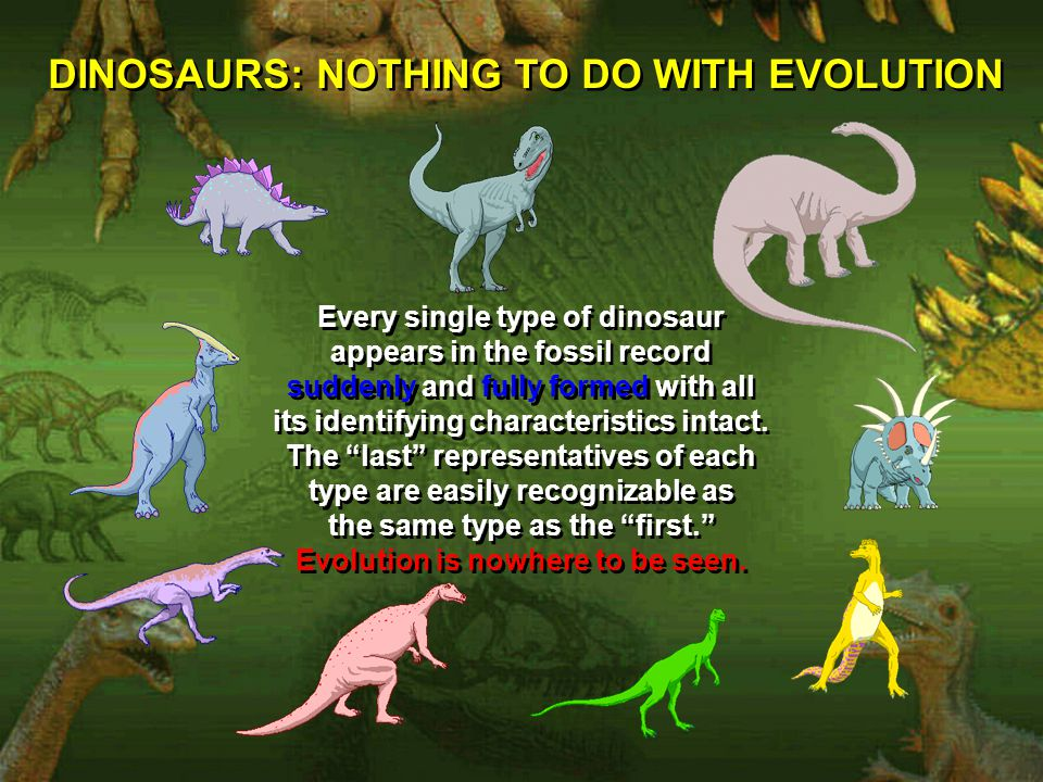 DINOSAURS: NOTHING TO DO WITH EVOLUTION