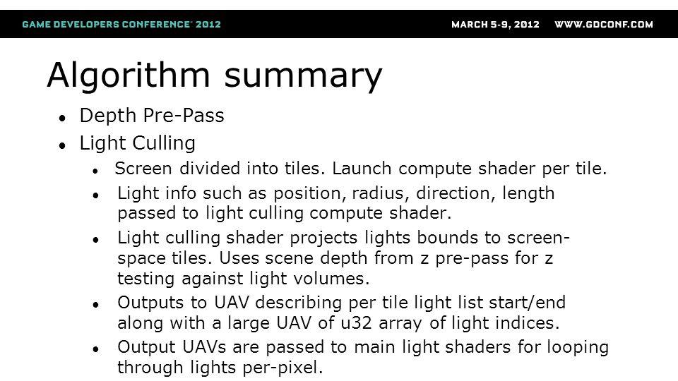 Algorithm summary Depth Pre-Pass Light Culling