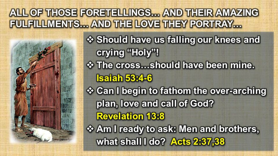 ALL OF THOSE FORETELLINGS… AND THEIR AMAZING FULFILLMENTS… AND THE LOVE THEY PORTRAY…