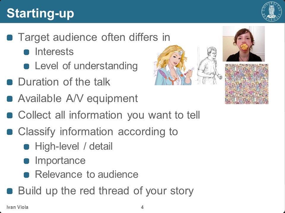 Starting-up Target audience often differs in Duration of the talk