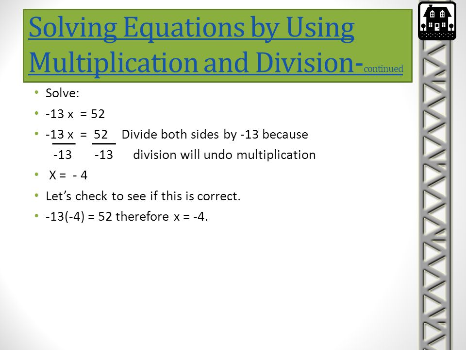 Solving Equations by Using Multiplication and Division-continued