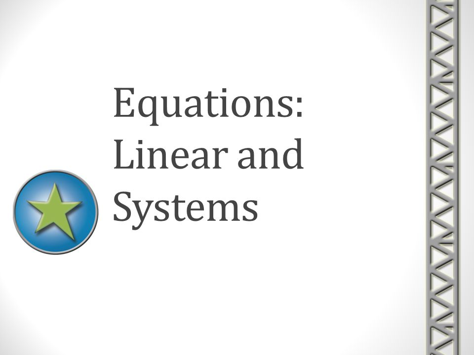 Equations: Linear and Systems
