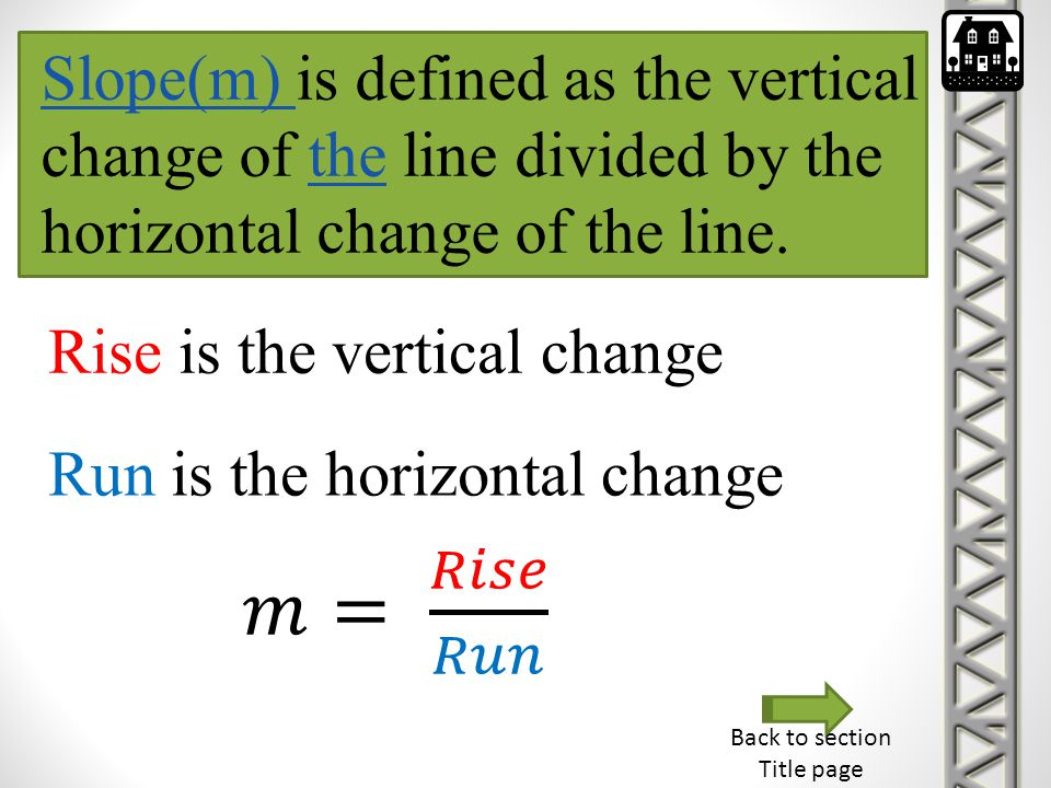 𝑚= 𝑅𝑖𝑠𝑒 𝑅𝑢𝑛 Slope(m) is defined as the vertical