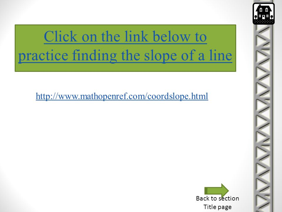 Click on the link below to practice finding the slope of a line