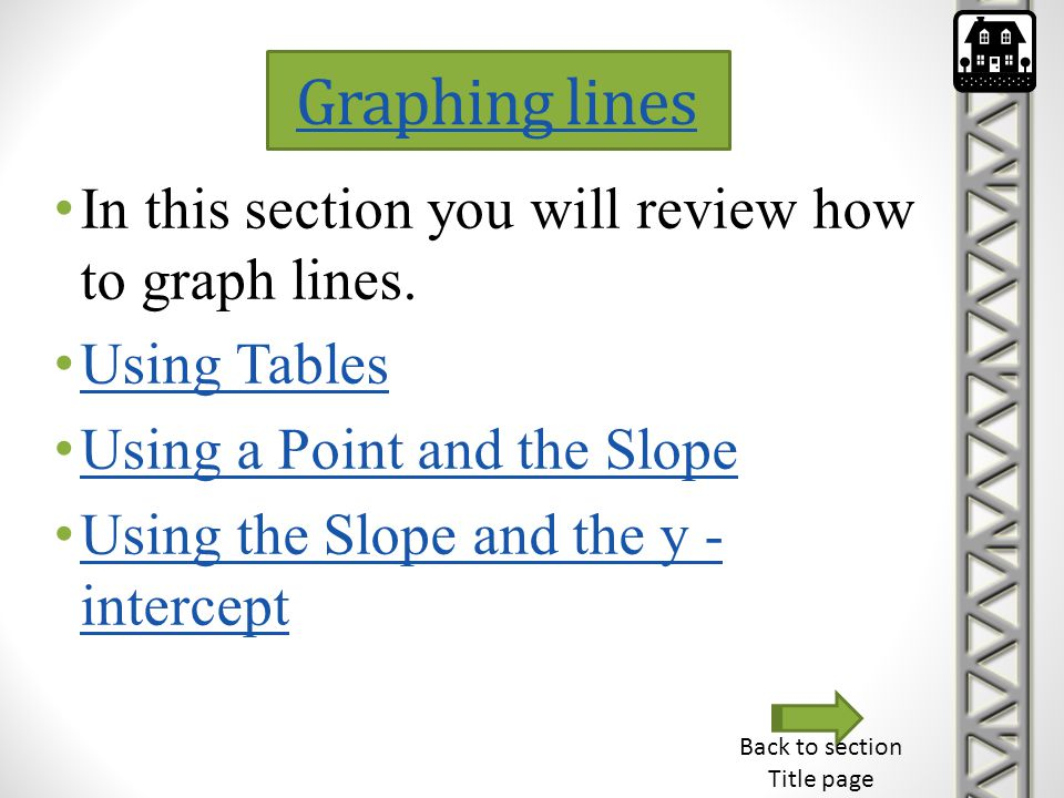 Graphing lines In this section you will review how to graph lines.